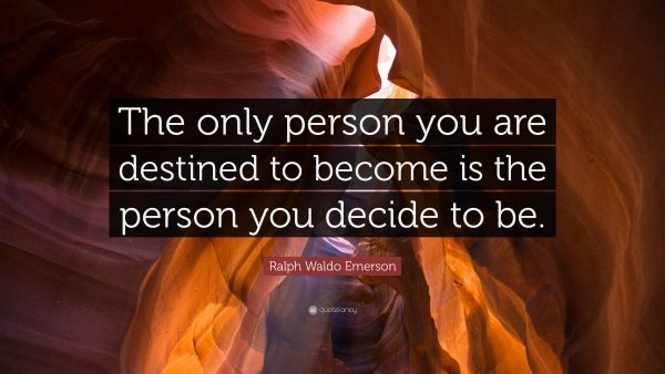 6975-Ralph-Waldo-Emerson-Quote-The-only-person-you-are-destined-to