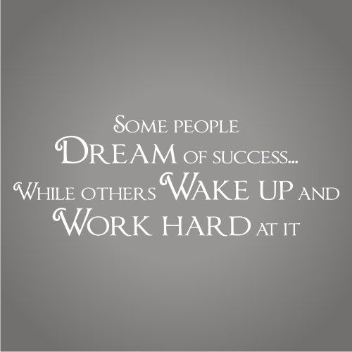 some-people-dream-of-success-while-others-wake-up-and-work-hard-at-it-17